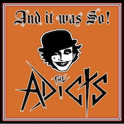 The Adicts: And It Was So!
