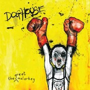 The Great Malarkey: Doghouse