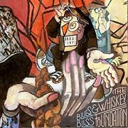 The Whiskey Foundation: Blues And Bliss