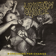 Review: Uniform Choice - Screaming For Change (Re-Release)