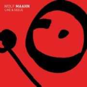 DVD/Blu-ray-Review: Wolf Maahn - Live & Seele