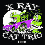 X-Ray Cat Trio: I Lied