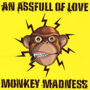 An Assfull Of Love: Monkey Madness