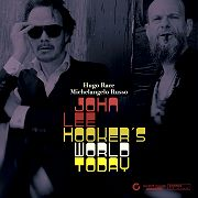 Hugo Race & Michelangelo Russo: John Lee Hooker's World Today
