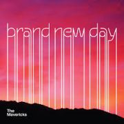 The Mavericks: Brand New Day