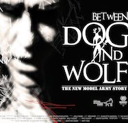 Review: New Model Army - Between Dog And Wolf – The New Model Army Story