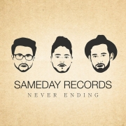 Sameday Records: Never Ending