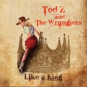 Review: Ted Z And The Wranglers - Like A King