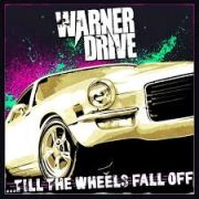 Warner Drive: Till The Wheels Fall Off