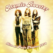 Atomic Rooster: Live At Paris Theatre 1970