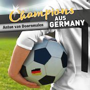 Review: Anton van Doornmalen - Champions aus Germany