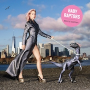 Review: Baby Raptors - Deluxe Edition