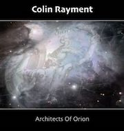 Colin Rayment: Architects Of Orion