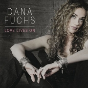 Dana Fuchs: Love Lives On