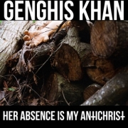 Review: Genghis Khan - Her Absence Is My AntiChrist