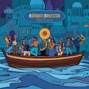 Review: Haïdouti Orkestar - Babel Connexion