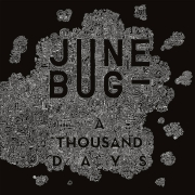 June Bug: A Thousand Days