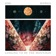 "King Buffalo: Longing To Be The Mountain + Bonus-CD ""Repeater"