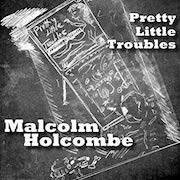 Review: Malcolm Holcombe - Pretty Little Troubles