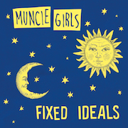 Muncie Girls: Fixed Ideals