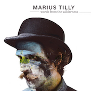 Marius Tilly: Words From The Wilderness
