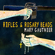 Mary Gauthier: Rifles & Rosary Beads