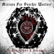 Mirrors For Psychic Warfare: I See What I Became