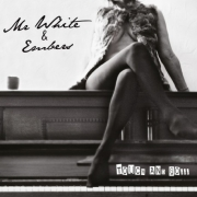 Mr White & Embers: Touch And Go …
