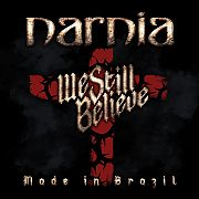 Review: Narnia - We Still Believe – Made In Brazil