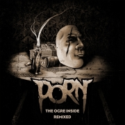 Porn - The Ogre Inside Remixed