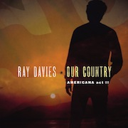 Ray Davies: Our Country: American Act II