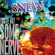 Snew: You've Got Some Nerve