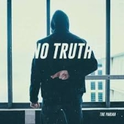The Pariah: No Truth