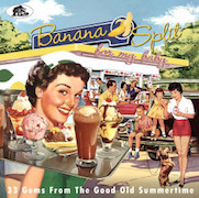 Various Artists: Banana Split For My Baby – 33 Gems From The Good Old Summertime