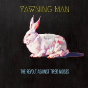 Review: Yawning Man - The Revolt Against Tired Noises