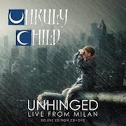 Review: Unruly Child - Unhinged – Live From Milan (Deluxe Edition)