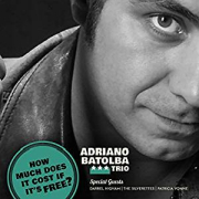 Adriano BaTolba Trio: How Much Does It Cost, If It's Free?