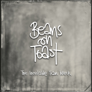 Beans on Toast: The Inevitable Train Wreck