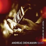 Andreas Diehlmann Band: Point Of No Return
