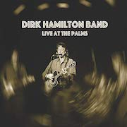 Dirk Hamilton Band: Live At The Palms