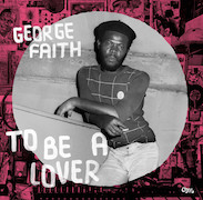 George Faith: To Be A Lover