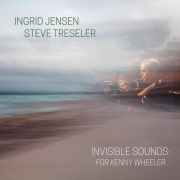 Ingrid Jensen & Steve Treseler: Invisbile Sounds: For Kenny Wheeler