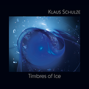 Klaus Schulze: Timbres Of Ice