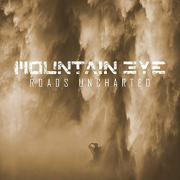 Mountain Eye: Roads Uncharted