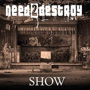 Need2Destroy: Show