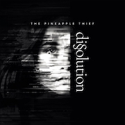 The Pineapple Thief: Dissolution
