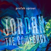 DVD/Blu-ray-Review: Prefab Sprout - Jordan: The Comeback (1990) – Remastered Vinyl Edition