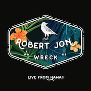 Robert Jon And The Wreck: Live From Hawaii