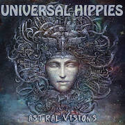 Universal Hippies: Astral Visions