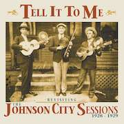 DVD/Blu-ray-Review: Various Artists - Tell It To Me – Revisiting The Johnson City Sessions